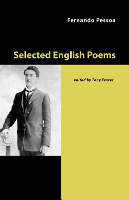 Selected English Poems - Pessoa, Fernando