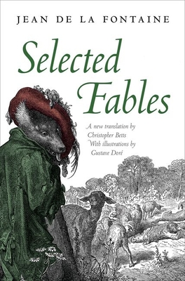 Selected Fables - La Fontaine, Jean de, and Betts, Christopher