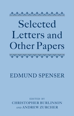 Selected Letters and Other Papers - Spenser, Edmund, Professor