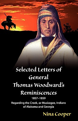 Selected Letters of General Thomas Woodward's Reminiscences - Woodward, Thomas S