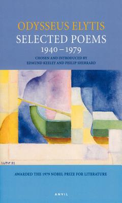 Selected Poems 1940-1979 - Elytis, Odysseus, and Keeley, Edmund (Translated by), and Sherrard, Philip (Translated by)