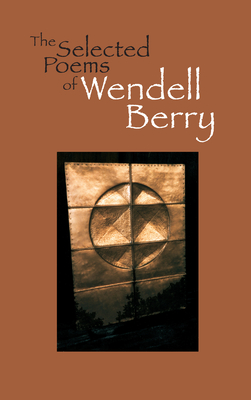 Selected Poems of Wendell Berry - Berry, Wendell