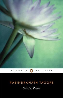 Selected Poems: Rabindranath Tagore - Tagore, Rabindranath