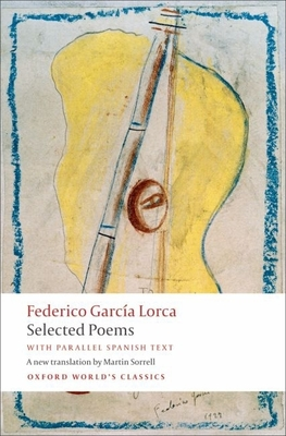 Selected Poems - Garcia Lorca, Federico, and Sorrell, Martin (Translated by), and Walters, D Gareth (Introduction by)
