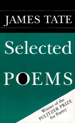 Selected Poems - Tate, James