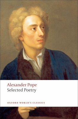 Selected Poetry - Pope, Alexander, and Rogers, Pat (Editor)