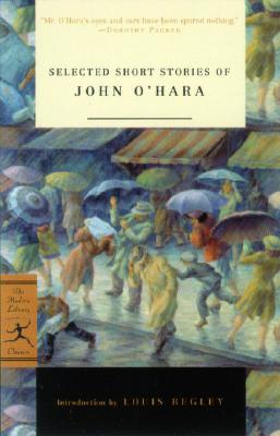Selected Short Stories of John O'Hara - O'Hara, John, and Begley, Louis (Introduction by)