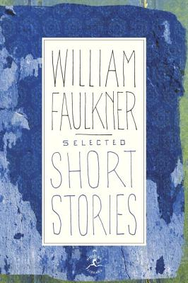 Selected Short Stories - Faulkner, William