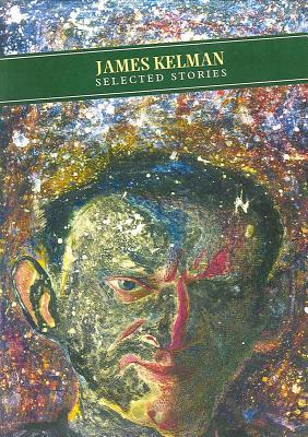 Selected Stories - Kelman, James