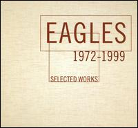 Selected Works 1972-1999 [Box Set Reissue] - Eagles