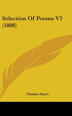 Selection of Poems V2 (1808) - Snart, Charles