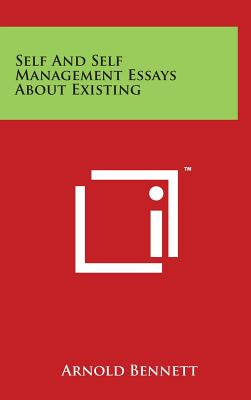 Self and Self Management Essays about Existing - Bennett, Arnold