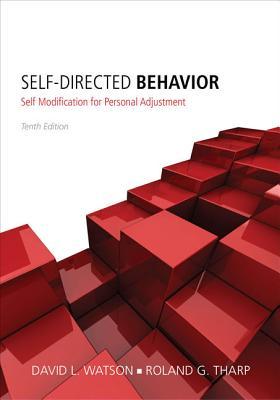 Self-Directed Behavior: Self-Modification for Personal Adjustment - Watson, David L