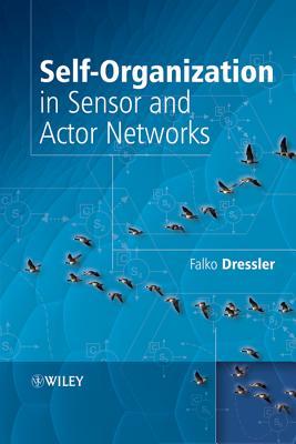 Self-Organization in Sensor and Actor Networks - Dressler, Falko