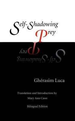 Self-Shadowing Prey - Uniwersytet Warszawski, and Luca, Gh Rasim, and Caws, Mary Ann (Translated by)