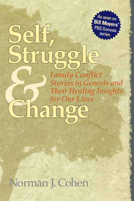 Self Struggle & Change: Family Conflict Stories in Genesis and Their Healing Insights for Our Lives - Cohen, Norman J, Dr.
