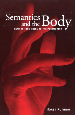 Semantics & Body Meaning F - Ruthrof, Horst