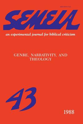 Semeia 43: Genre, Narrativity, and Theology - Gerhart, Mary (Editor)