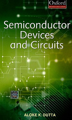 Semiconductor Devices and Circuits - Dutta, Aloke