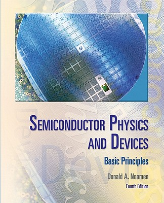 Semiconductor Physics and Devices: Basic Principles - Neamen, Donald A