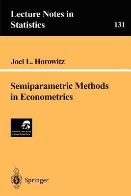 Semiparametric Methods in Econometrics - Horowitz, Joel L