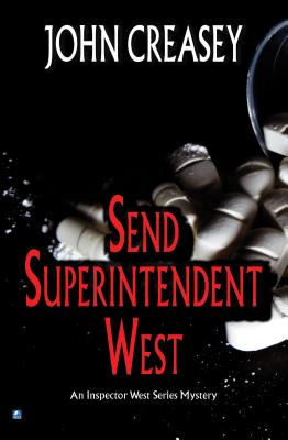 Send Superintendent West - Creasey, John