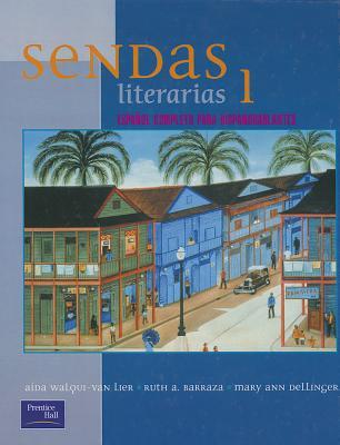 Sendas Literarias 2e Level 1 Student Edition 2001c - Dellinger, Mary, and Walqui-Van Lier, Aida