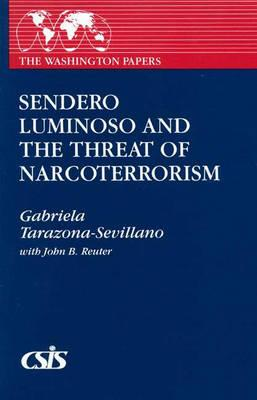 Sendero Luminoso and the Threat of Narcoterrorism (Praeger Series in Political Communication (Paperb - Tarazona-Sevillano, Gabriela