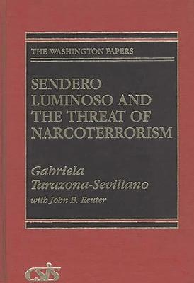 Sendero Luminoso and the Threat of Narcoterrorism - Tarazona-Sevillano, Gabriela