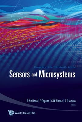 Sensors and Microsystems - Proceedings of the 11th Italian Conference - Capone, Simonetta (Editor), and D'Amico, Arnaldo (Editor), and Di Natale, Corrado (Editor)