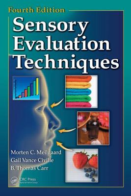 Sensory Evaluation Techniques - Meilgaard, Morten C, and Carr, B Thomas, and Civille, Gail Vance