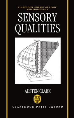 Sensory Qualities - Clark, William R, and Clark, Austen, and Clark, William R