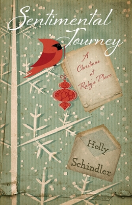 Sentimental Journey: A Christmas at Ruby's Place - Schindler, Holly