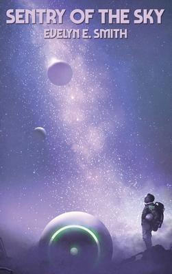Sentry of the Sky - Smith, Evelyn E