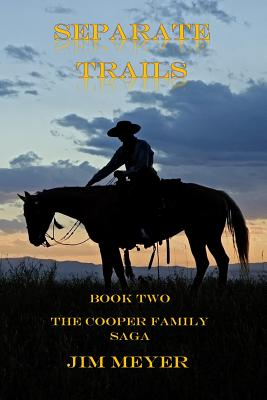 Separate Trails: Book Two of the Cooper Family Series - Meyer, Jim