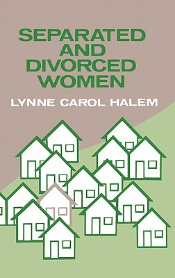Separated and Divorced Women - Halem, Lynne C