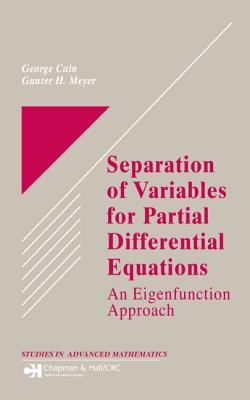 Separation of Variables for Partial Differential Equations: An Eigenfunction Approach - Cain, George
