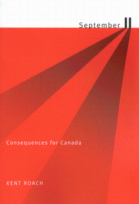 September 11: Consequences for Canada - Roach, Kent