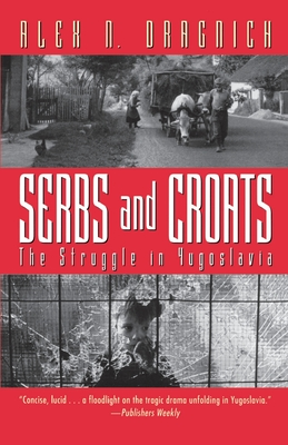 Serbs and Croats: Struggle N Yugoslovia - Dragnich, Alex N