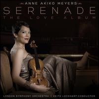 Serenade: The Love Album - Anne Akiko Meyers (violin)