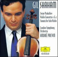 Serge Prokofiev: Violin Concertos 1 & 2; Sonata for Solo Violin - Gil Shaham (violin); London Symphony Orchestra; André Previn (conductor)