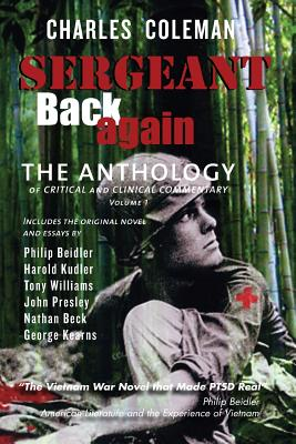 Sergeant Back Again: The Anthology: Of Clinical and Critical Commentary Volume 1 - Coleman, Charles, PhD