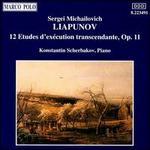 Sergei Michailovich Liapunov: Transcendental Etudes, Op.11