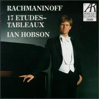 Sergei Rachmaninoff: Seventeen Etudes-Tableaux, Op. 33 & 39 - Ian Hobson (piano)