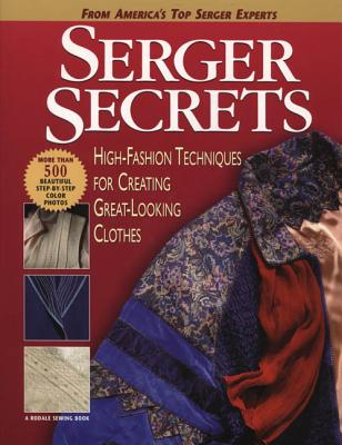 Serger Secrets: High-Fashion Techniques for Creating Great-Looking Clothes - Griffin, Mary, and Hastings, Pam, and Mercik, Agnes