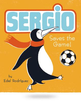 Sergio Saves the Game - Rodriguez, Edel