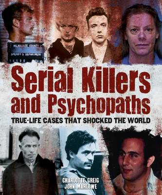 Serial Killers and Psychopaths - Greig, Charlotte