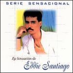 Serie Sensacional: La Sensaci�n de Eddie Santiago