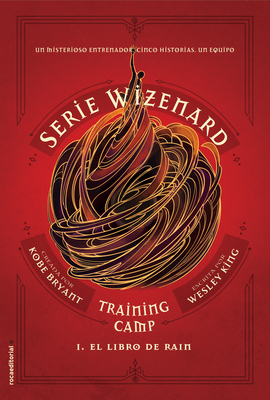 Serie Wizenard. Libro 1. El Libro de Raim - Bryant, Kobe, and King, Wesley
