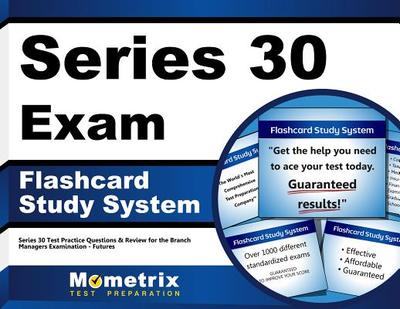 Series 30 Exam Flashcard Study System: Series 30 Test Practice Questions & Review for the Branch Managers Examination-Futures - Editor-Series 30 Exam Secrets